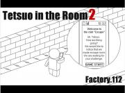 Tetsuo in the Room 2
