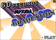 60 Seconds til Graduation